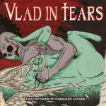Vlad In Tears Dead Stories Of Forsaken Lovers