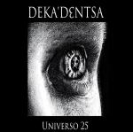Deka'dentsa Universo 25