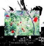 Suez The Bones Of The Earth