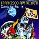 Francesco Fry Moneti Cosmic Rambler