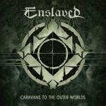 Enslaved Caravan To The Outer Worlds