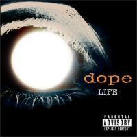 Dope - Life