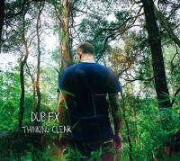 Dub FX - Thinking Clear