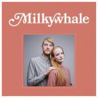 Milkywhale - Milkywhale