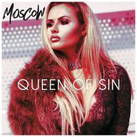 Moscow - Queen Of Sin