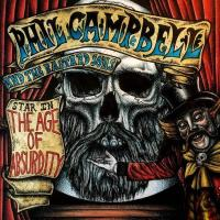 Phil Campbell & The Bastard Sons - The Age Of Absurdity
