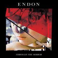 Endon - Through the Mirror