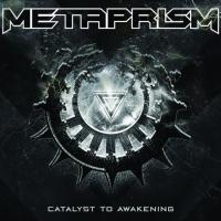 Metaprism - Catalyst To Awakening
