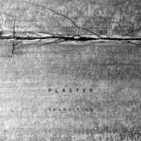 Plaster - Transition