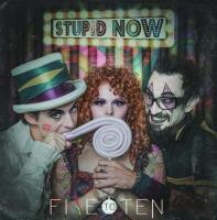 Five To Ten - Stupid Now