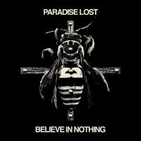 Paradise Lost - Believe In Nothing – Remixed & Remastered