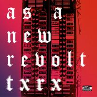 As A New Revolt - TXRX