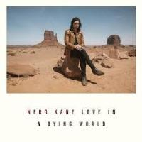 Nero Kane - Love In A Dying World