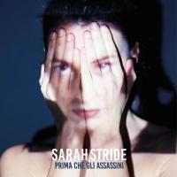 Sarah Stride - Prima Che Gli Assassini