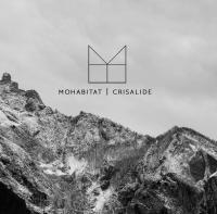 Mohabitat - Crisalide