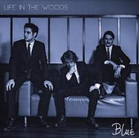 Life In The Woods - Blue