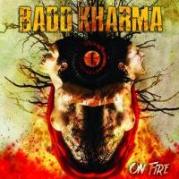 Badd Kharma - On Fire