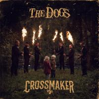 The Dogs - Crossmaker