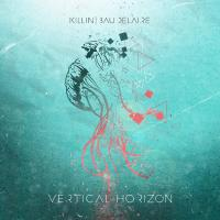 Killin Baudelaire - Vertical Horizon
