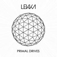 Lekka - Primal Drives