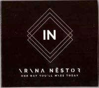 Irina Nëstor - One Day You'll Miss Today