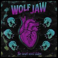 Wolf Jaw - The Heart Won't Listen