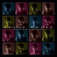 Bruce Soord - All This Will Be Yours