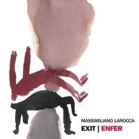 Massimiliano Larocca - Exit | Enfer