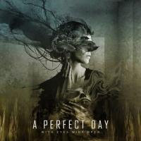 A Perfect Day - With Eyes Wide Open
