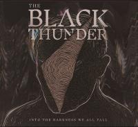 The Black Thunder - Into the Darkness We All Fall