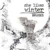 She Likes Winter - Bruises