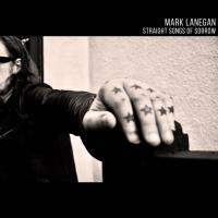 Mark Lanegan - Straight Songs For Sorrow