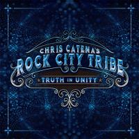 Chris Catena's Rock City Tribe - Truth In Unity