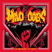Mad Dogs - We Are Ready To Testify