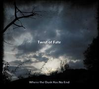Twist Of Fate - Where The Dusk Has No End