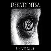 Deka'dentsa - Universo 25
