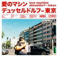 Love Machine - Düsseldorf - Tokyo