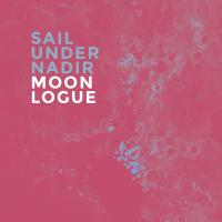 Moonlogue - Sail Under Nadir