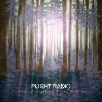 Plight Radio - When Everything Burns Within