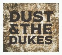 Dust & The Dukes - Dust & The Dukes