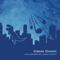 Simone Cicconi - Cosa potrebbe mai andare storto?