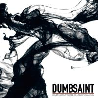 Dumbsaint - Something That You Feel Will Find Its Own Form