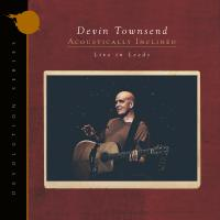 Devin Townsend - Devolution Series #1 - Acoustically Inclined, Live
