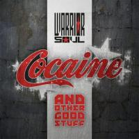Warrior Soul - Cocaine And Other Good Stuff