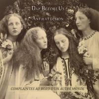 Day Before Us & Antikatechon - Complaintes Au Bord D'un Autre Monde
