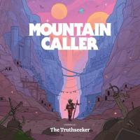 Mountain Caller - Chronicle I: The Truthseeker