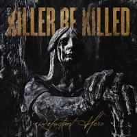 Killer Be Killed - Reclutant Hero