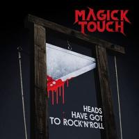 Magick Touch - Heads Have Got To Rock 'N Roll