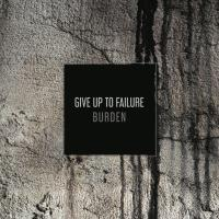 Burden - Give Up To Failure