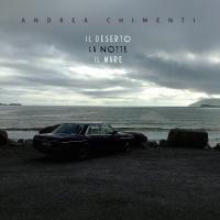 Andrea Chimenti - Il Deserto La Notte Il Mare